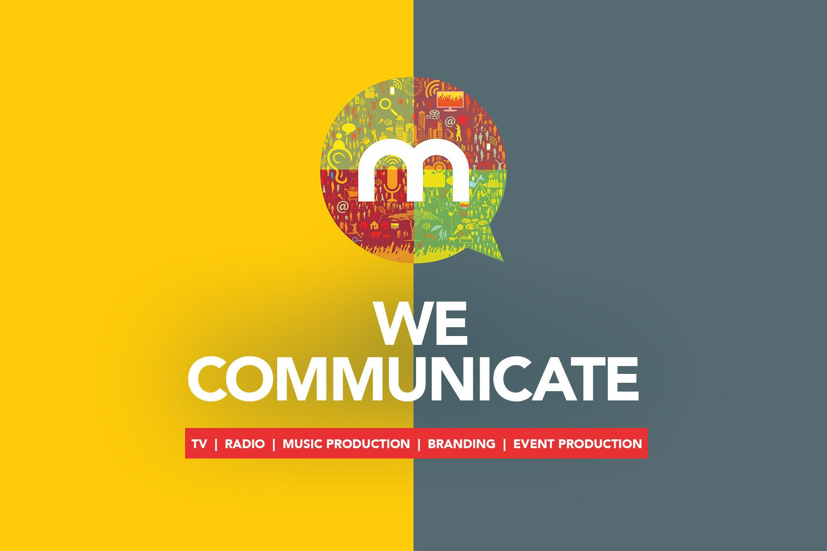 We Communicate!